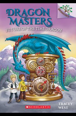 Future of the Time Dragon: A Branches Book (Dragon Masters #15), 15