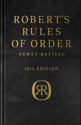 Robert's Rules of Order Newly Revised, Deluxe 12th Edition