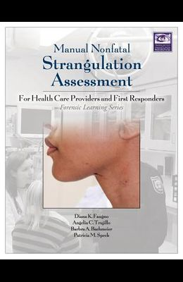 Manual Nonfatal Strangulation Assessment: For Health Care Providers and First Responders