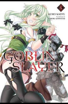 Goblin Slayer, Vol. 6 (Light Novel)