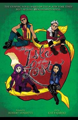 The Isle of the Lost: The Graphic Novel (a Descendants Novel)