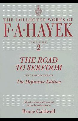 The Road to Serfdom, 2: Text and Documents--The Definitive Edition