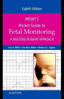 Mosby's Pocket Guide to Fetal Monitoring: A Multidisciplinary Approach
