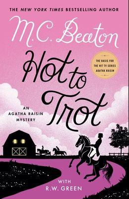 Hot to Trot: An Agatha Raisin Mystery