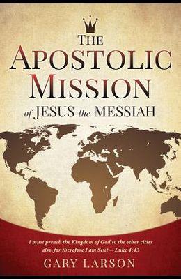 The Apostolic Mission of Jesus the Messiah