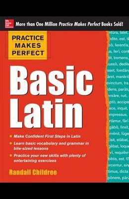 Practice Makes Perfect Basic Latin