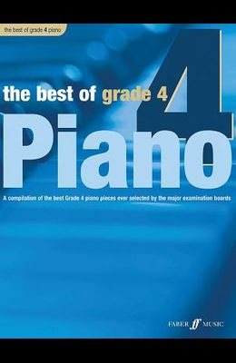 The Best of Grade 4 Piano: A Compilation of the Best Grade 4 (Early Intermediate) Pieces Ever