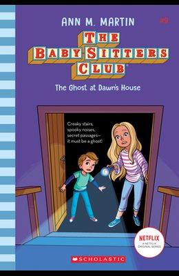 The Ghost at Dawn's House (the Baby-Sitters Club, 9), Volume 9