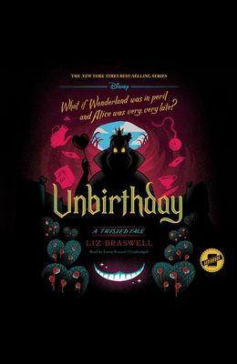 Unbirthday Lib/E: A Twisted Tale