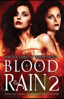 Blood in the Rain 2: Nineteen Stories of Vampire Erotica