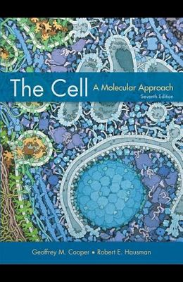 The Cell: A Molecular Approach, Seventh Edition