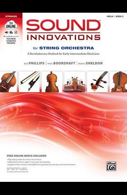 Sound Innovations for String Orchestra, Bk 2: A Revolutionary Method for Early-Intermediate Musicians (Violin), Book & Online Media