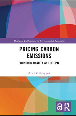 Pricing Carbon Emissions: Economic Reality and Utopia