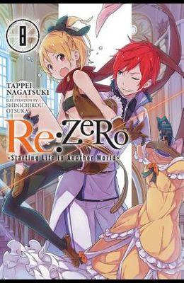 RE: Zero -Starting Life in Another World-, Vol. 8 (Light Novel)
