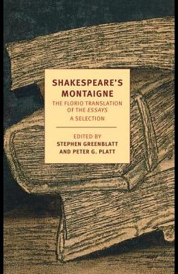 Shakespeare's Montaigne: The Florio Translation of the Essays
