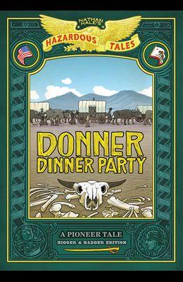 Donner Dinner Party: Bigger & Badder Edition