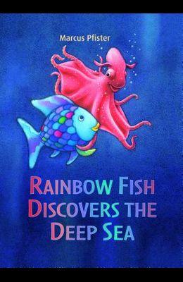 Rainbow Fish Discovers the Deep Sea