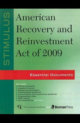 Stimulus American Recovery and Reinvestment Act of 2009: Essential Documents