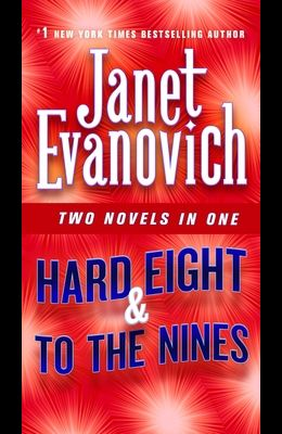 Hard Eight & to the Nines: Two Novels in One