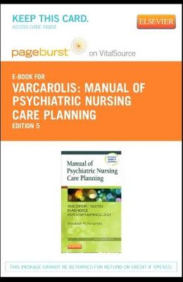 Manual of Psychiatric Nursing Care Planning - Elsevier eBook on Vitalsource (Retail Access Card): assessment Guides, Diagnoses, Psychopharmacology