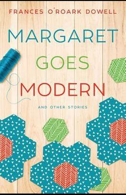 Margaret Goes Modern