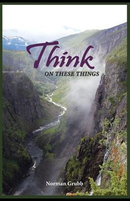 Think on These Things: A Collection......