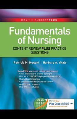 Fundamentals of Nursing: Content Review Plus Practice Questions (Davis's Success Plus)