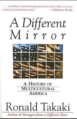 A Different Mirror: A History of Multicultural America