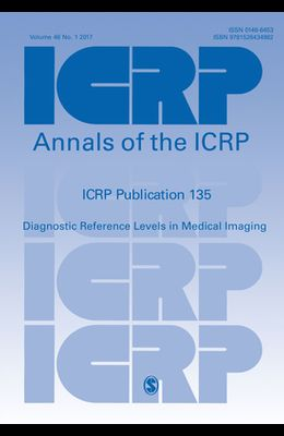 Icrp Publication 135: Diagnostic Reference Levels in Medical Imaging