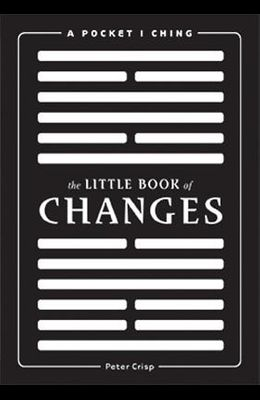The Little Book of Changes: A Pocket I-Ching