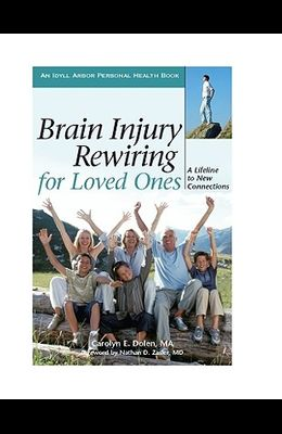 Brain Injury Rewiring for Loved Ones: A Lifeline to New Connections