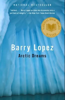 Arctic Dreams: Imagination and Desire in a Northern Landscape