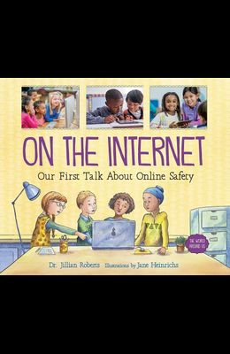 On the Internet: Our First Talk about Online Safety