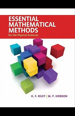 Essential Mathematical Methods for the Physical Sciences