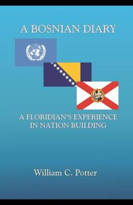 A Bosnian Diary: A Floridian's Experience at Nation Building