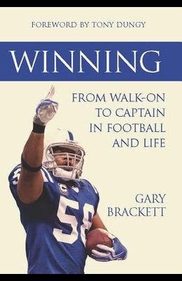 Winning: From Walk-On to Captain in Football and Life
