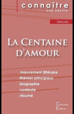 Fiche de lecture La Centaine d'amour de Pablo Neruda (analyse littéraire de référence et résumé complet)