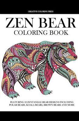 Zen Bear Coloring Book: Featuring 32 Zentangle Bear Designs Including Polar Bears, Koala Bears, Brown Bears and More