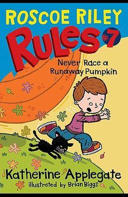 Roscoe Riley Rules #7: Never Race a Runaway Pumpkin