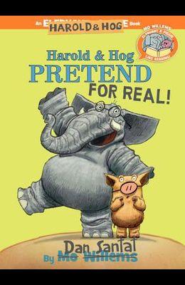 Harold & Hog Pretend for Real! (Elephant & Piggie Like Reading!)