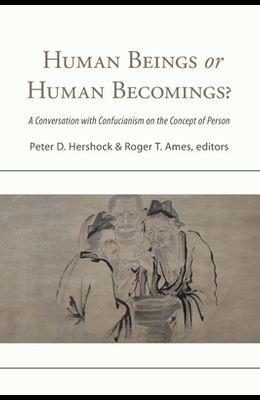 Human Beings or Human Becomings?