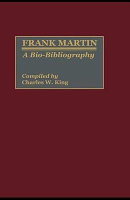 Frank Martin: A Bio-Bibliography
