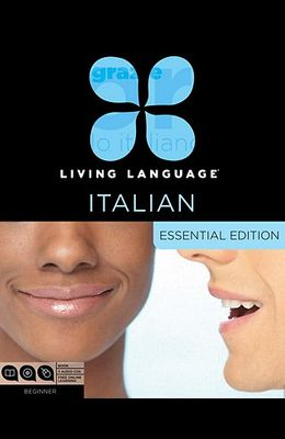 Living Language Italian, Essential Edition: Beginner Course, Including Coursebook, 3 Audio Cds, and Free Online Learning [With Book(s)]