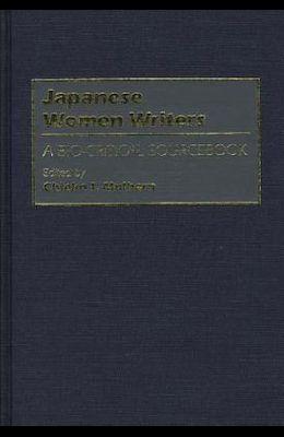 Japanese Women Writers: A Bio-Critical Sourcebook