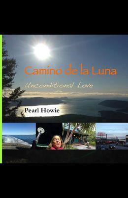 Camino de la Luna: Unconditional Love