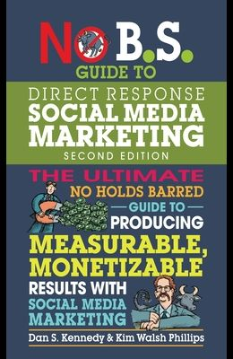 No B.S. Guide to Direct Response Social Media Marketing