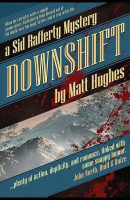 Downshift: A Sid Rafferty Mystery