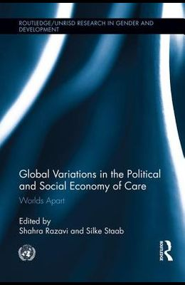 Global Variations in the Political and Social Economy of Care: Worlds Apart