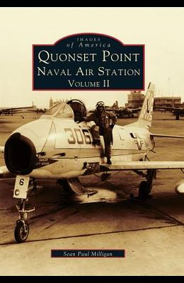 Quonset Point, Naval Air Station: Volume II