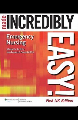 Emergency Nursing Made Incredibly Easy] UK Edition (First, UK)